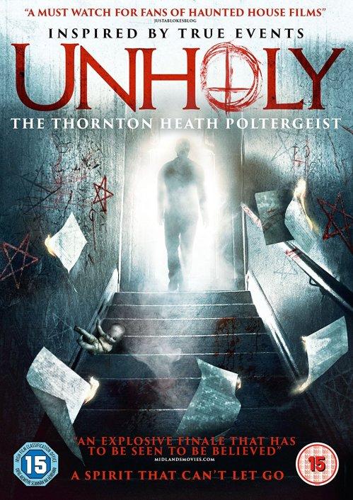 Unholy - The Thornton Heath Poltergeist _ Nov 6 _ High Fliers Films